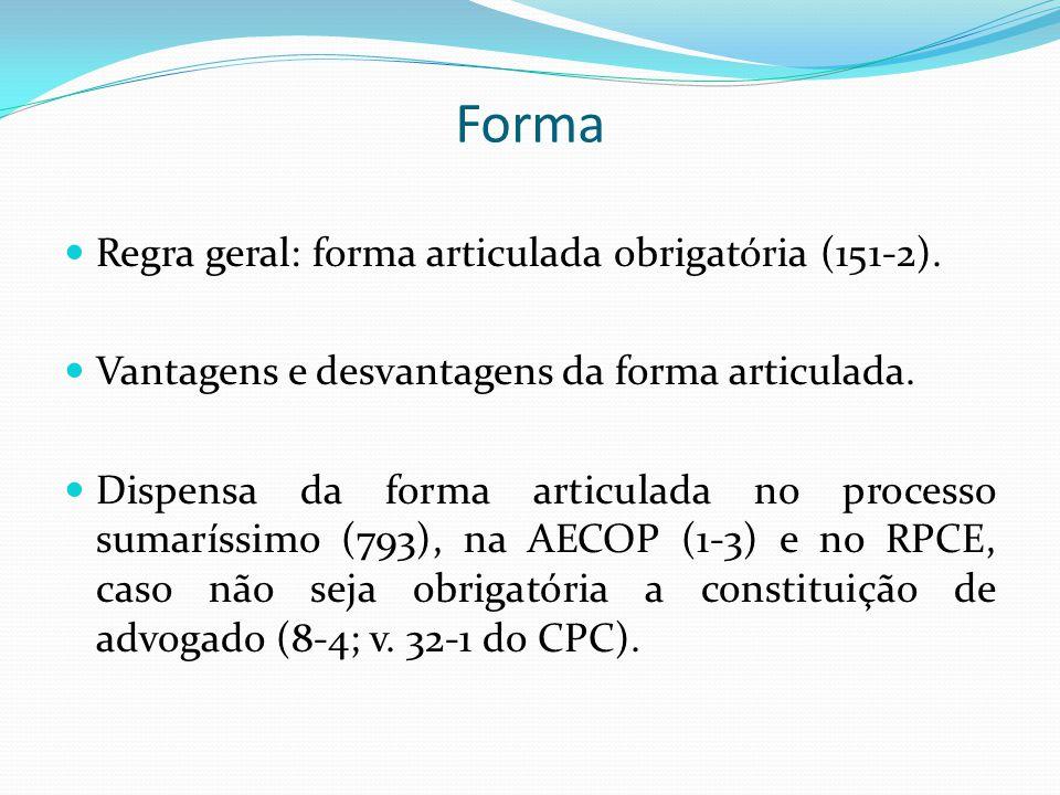 Forma Regra geral: forma articulada obrigatória (151-2).