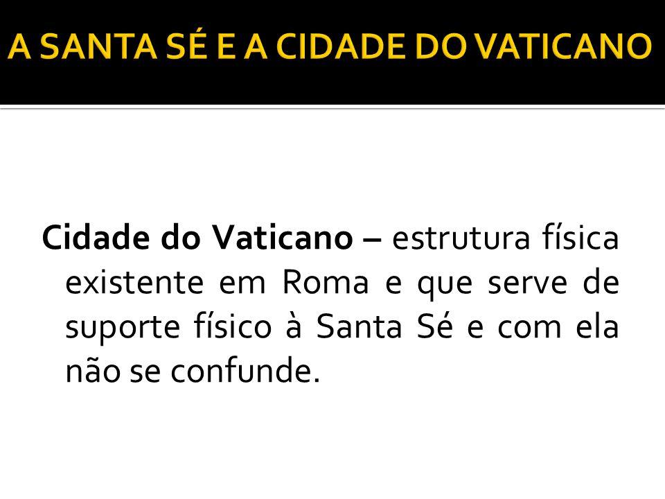 A SANTA SÉ E A CIDADE DO VATICANO