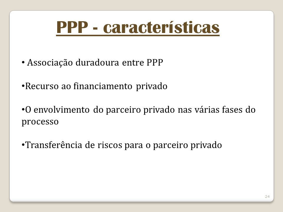 PPP - características Associação duradoura entre PPP