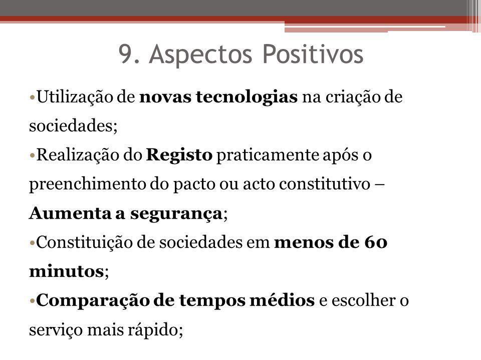 9. Aspectos Positivos Utilização de novas tecnologias na criação de sociedades;