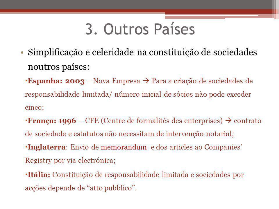 3. Outros Países Simplificação e celeridade na constituição de sociedades noutros países: