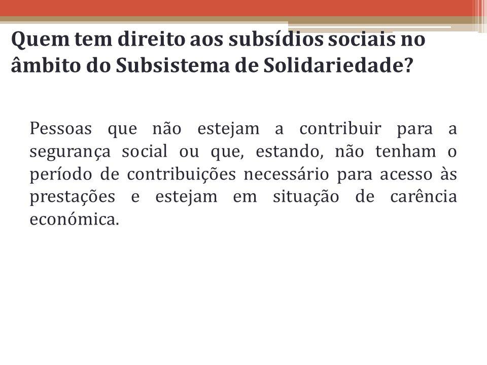 Quem tem direito aos subsídios sociais no âmbito do Subsistema de Solidariedade