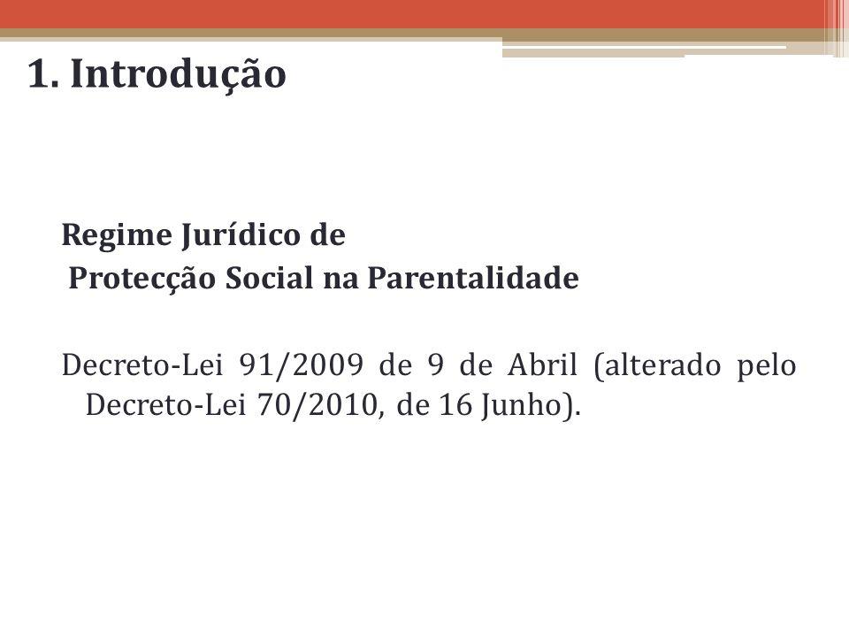 1. Introdução Regime Jurídico de Protecção Social na Parentalidade