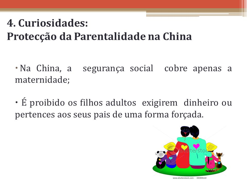 4. Curiosidades: Protecção da Parentalidade na China