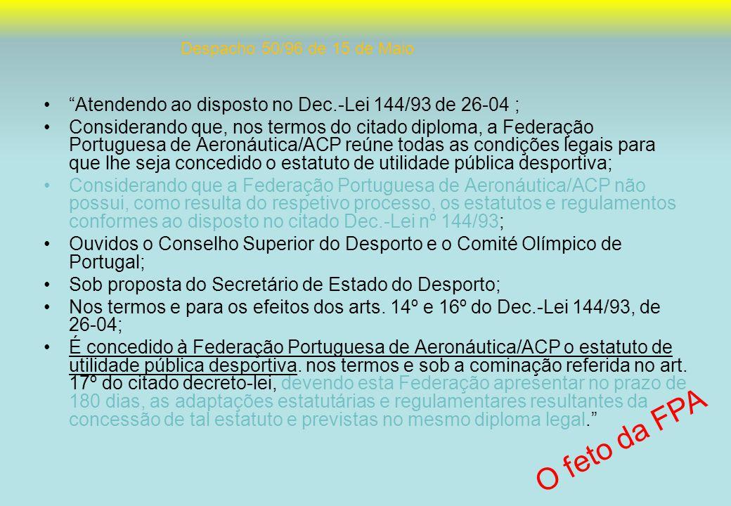 O feto da FPA Atendendo ao disposto no Dec.-Lei 144/93 de 26-04 ;