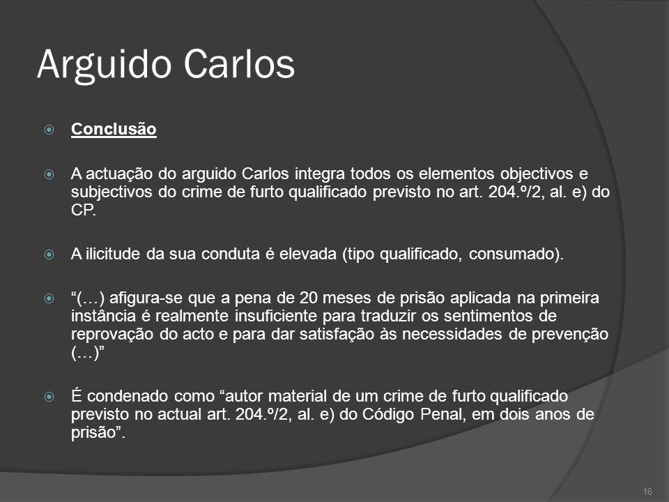 Arguido Carlos Conclusão