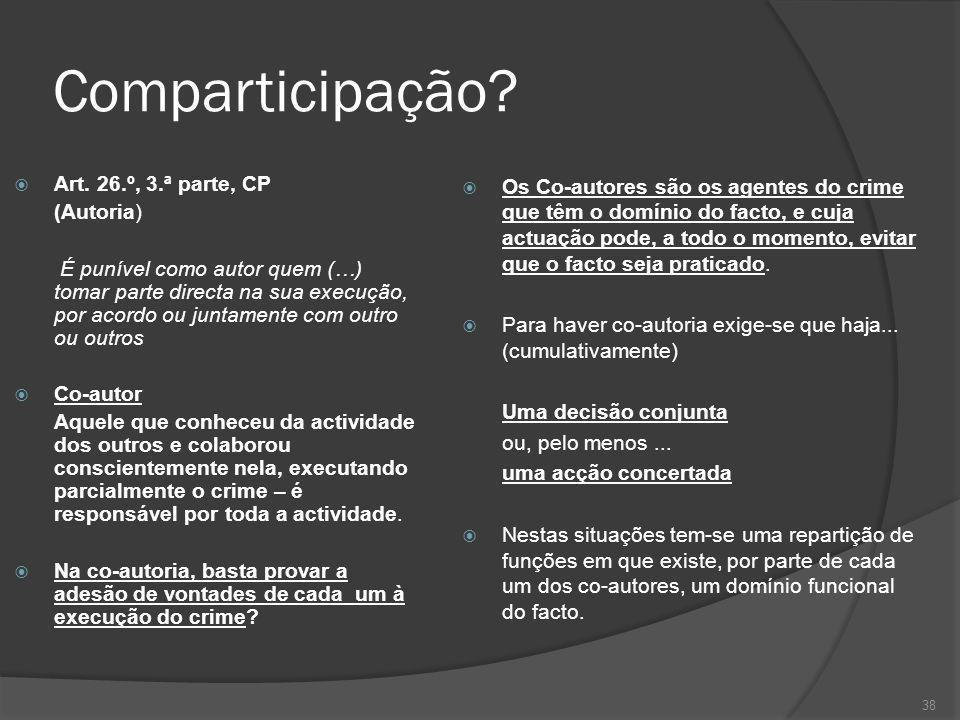 Comparticipação Art. 26.º, 3.ª parte, CP (Autoria)