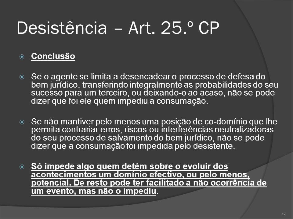Desistência – Art. 25.º CP Conclusão