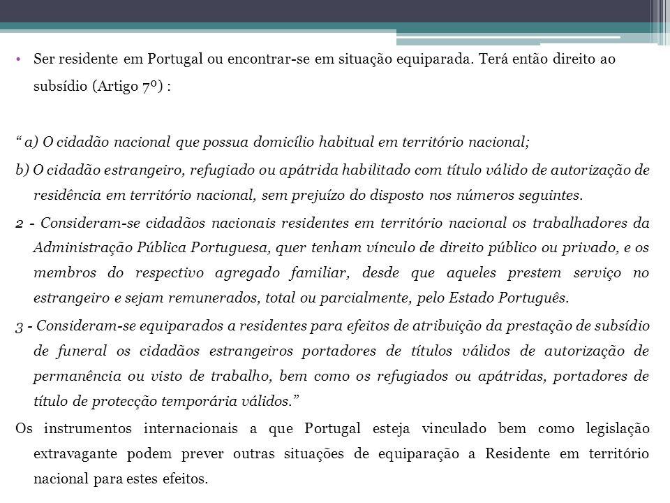 Ser residente em Portugal ou encontrar-se em situação equiparada