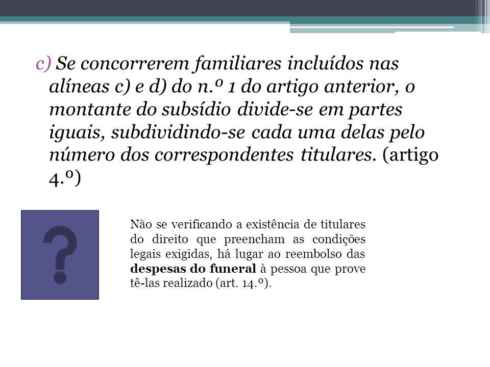 c) Se concorrerem familiares incluídos nas alíneas c) e d) do n