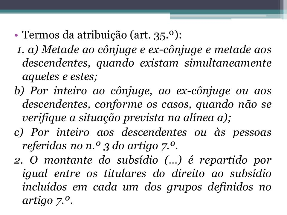 Termos da atribuição (art. 35.º):