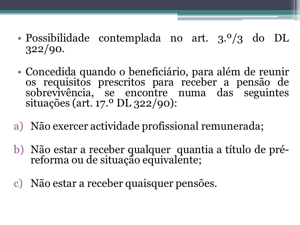 Possibilidade contemplada no art. 3.º/3 do DL 322/90.