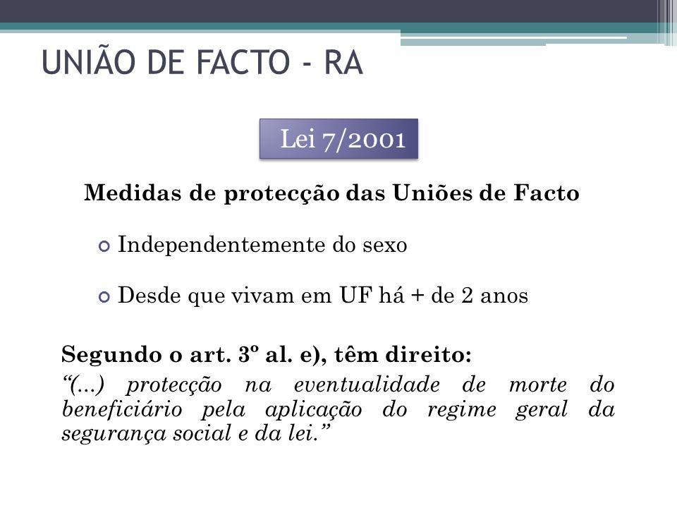 UNIÃO DE FACTO - RA Lei 7/2001. Medidas de protecção das Uniões de Facto. Independentemente do sexo.