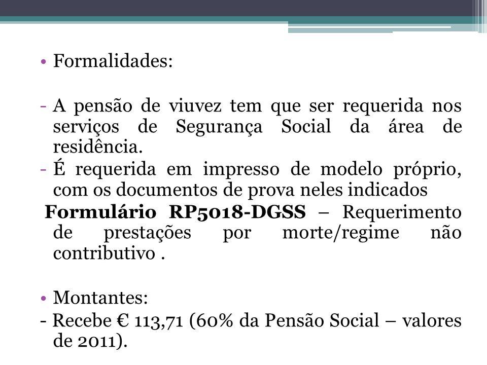 Formalidades: A pensão de viuvez tem que ser requerida nos serviços de Segurança Social da área de residência.