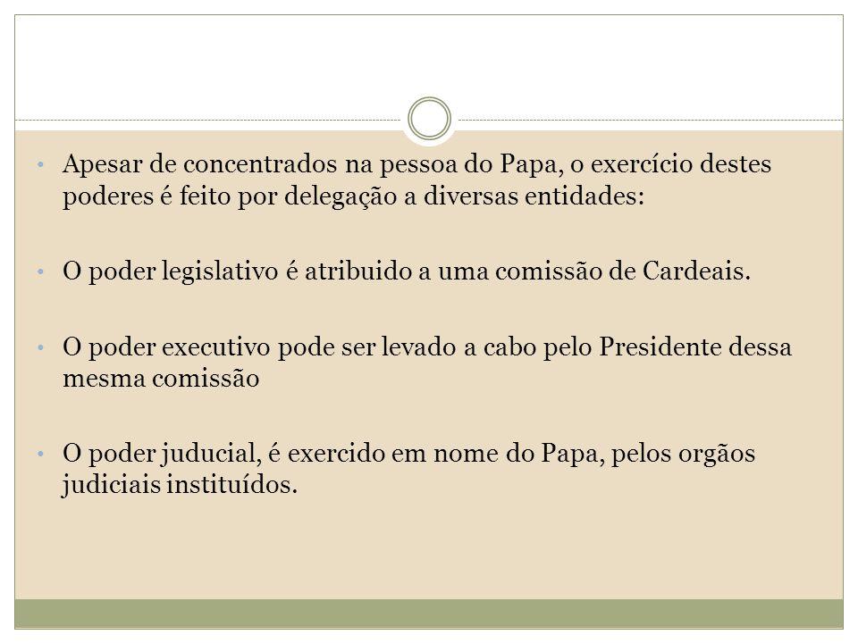 Apesar de concentrados na pessoa do Papa, o exercício destes poderes é feito por delegação a diversas entidades: