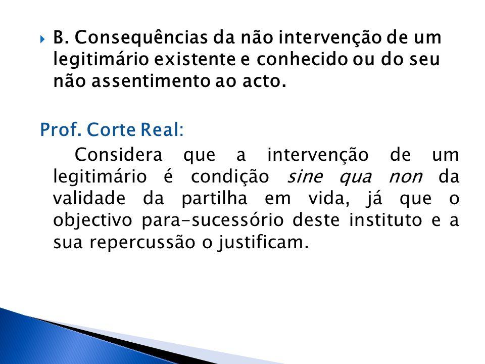 B. Consequências da não intervenção de um legitimário existente e conhecido ou do seu não assentimento ao acto.
