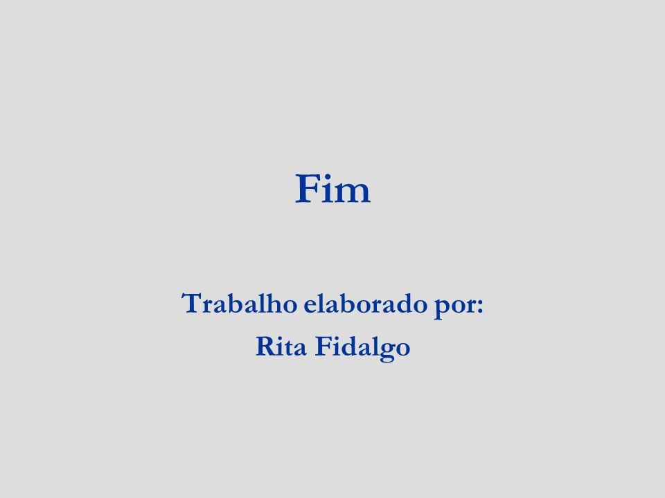 Trabalho elaborado por: Rita Fidalgo