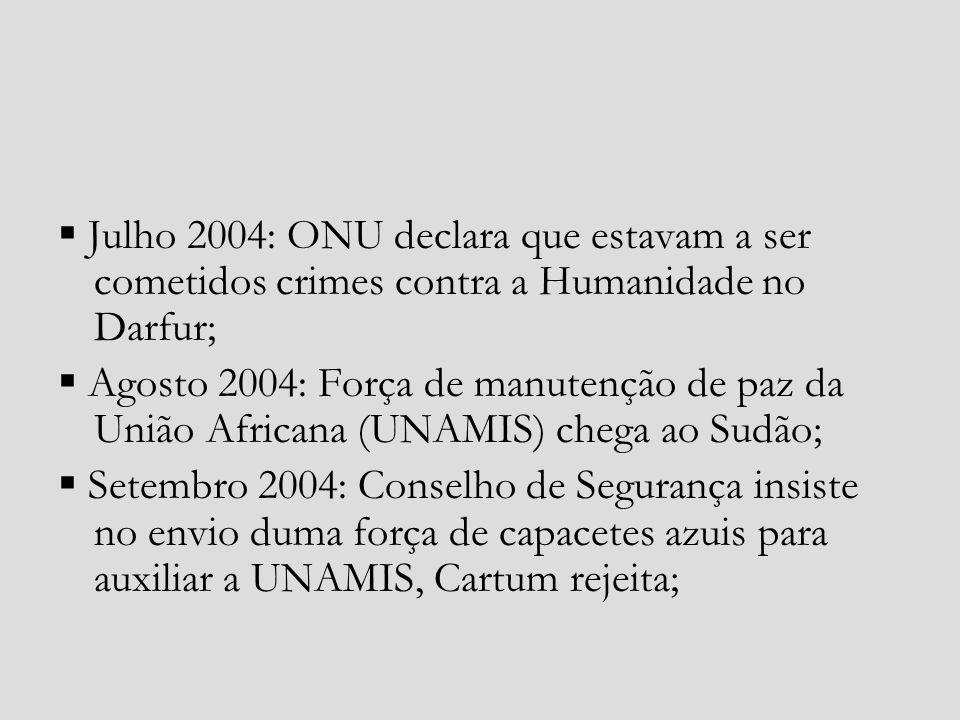  Julho 2004: ONU declara que estavam a ser cometidos crimes contra a Humanidade no Darfur;
