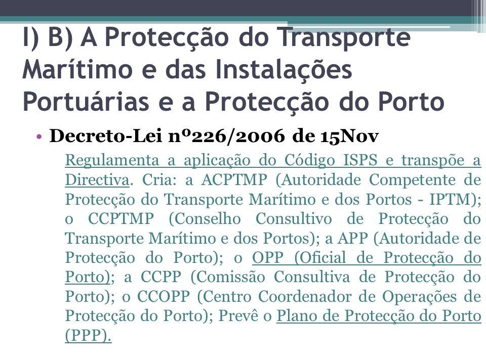 I) B) A Protecção do Transporte Marítimo e das Instalações Portuárias e a Protecção do Porto
