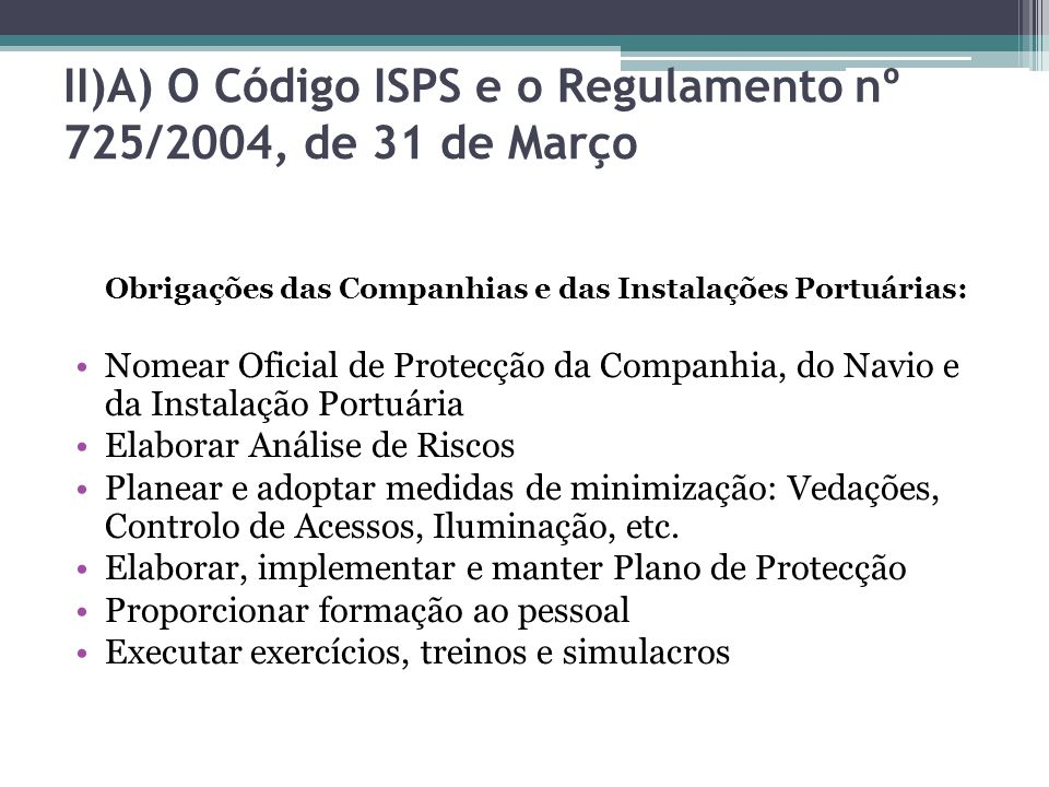II)A) O Código ISPS e o Regulamento nº 725/2004, de 31 de Março