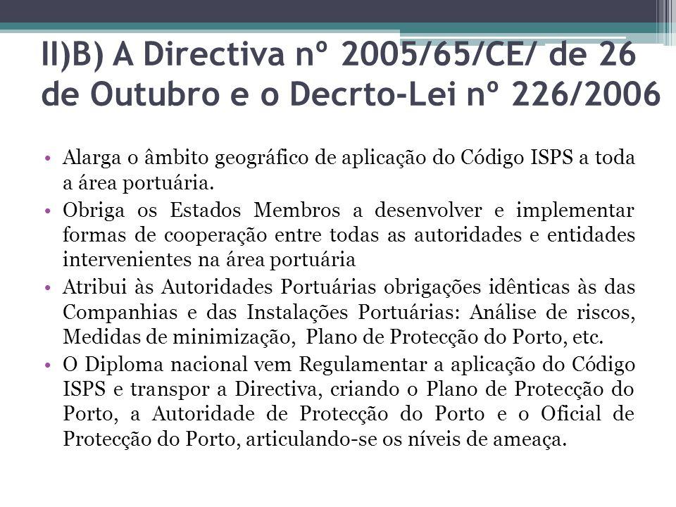 II)B) A Directiva nº 2005/65/CE/ de 26 de Outubro e o Decrto-Lei nº 226/2006
