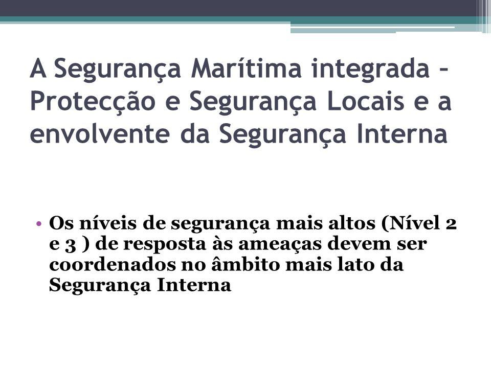 A Segurança Marítima integrada – Protecção e Segurança Locais e a envolvente da Segurança Interna