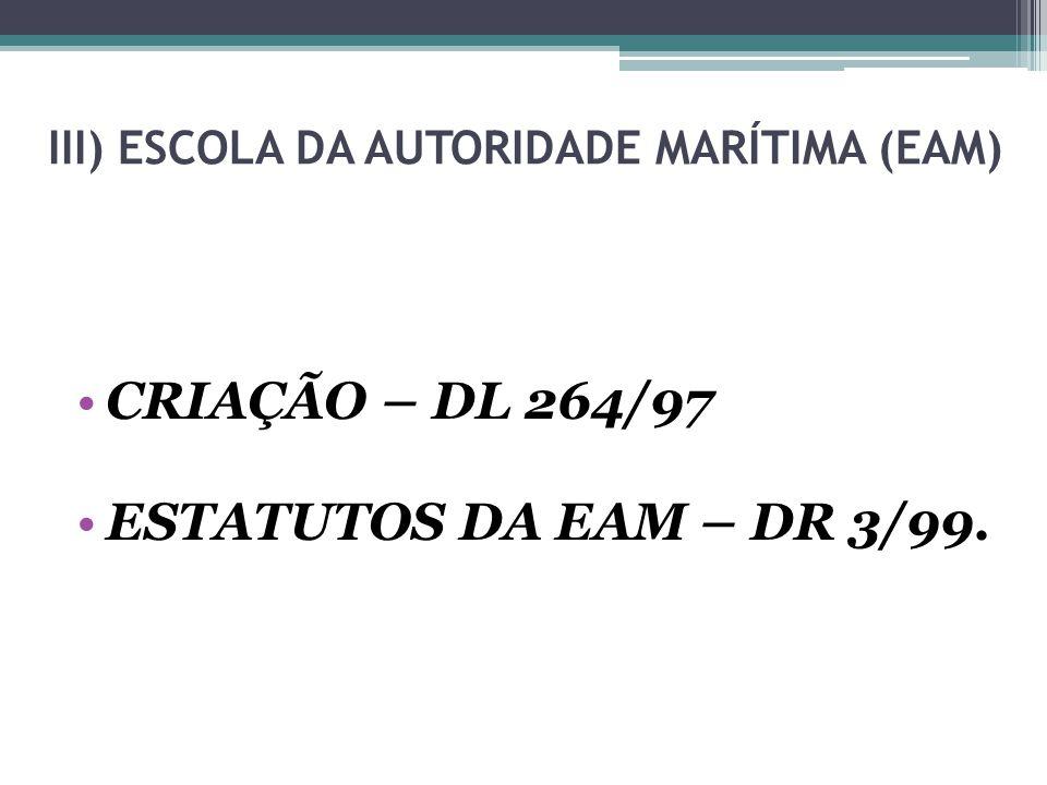 III) ESCOLA DA AUTORIDADE MARÍTIMA (EAM)