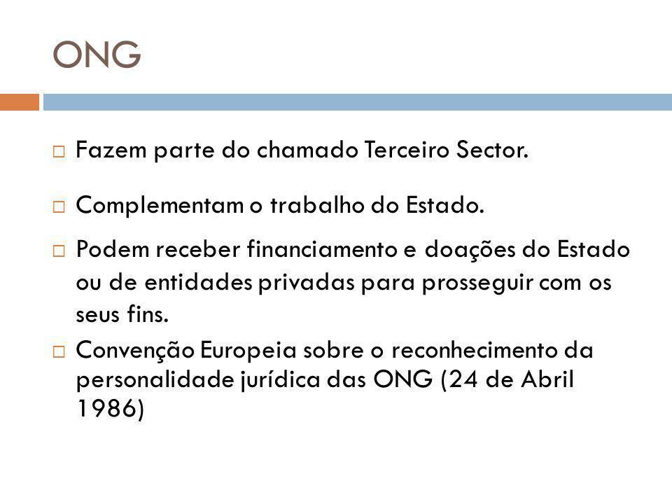 ONG Fazem parte do chamado Terceiro Sector.