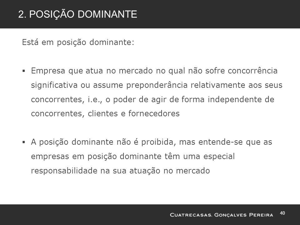 2. Posição dominante Está em posição dominante: