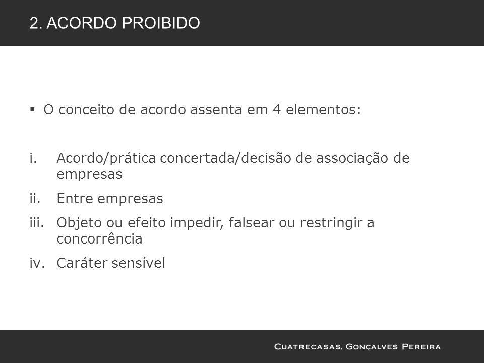 2. Acordo proibido O conceito de acordo assenta em 4 elementos: