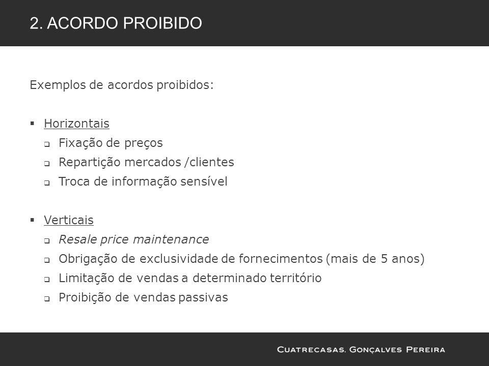 2. Acordo proibido Exemplos de acordos proibidos: Horizontais