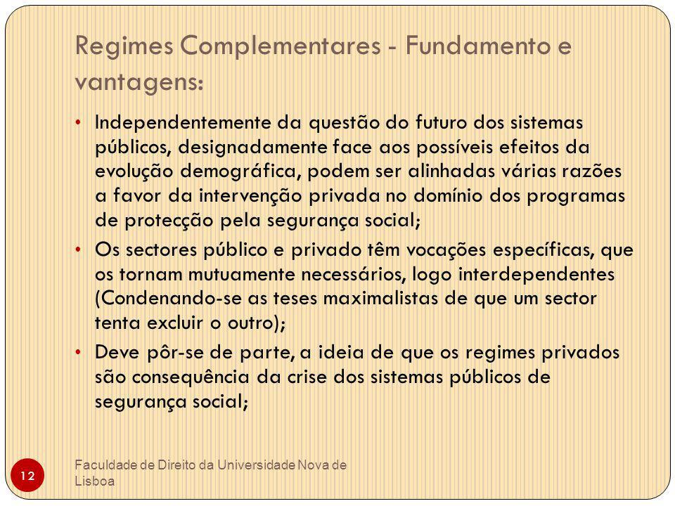 Regimes Complementares - Fundamento e vantagens: