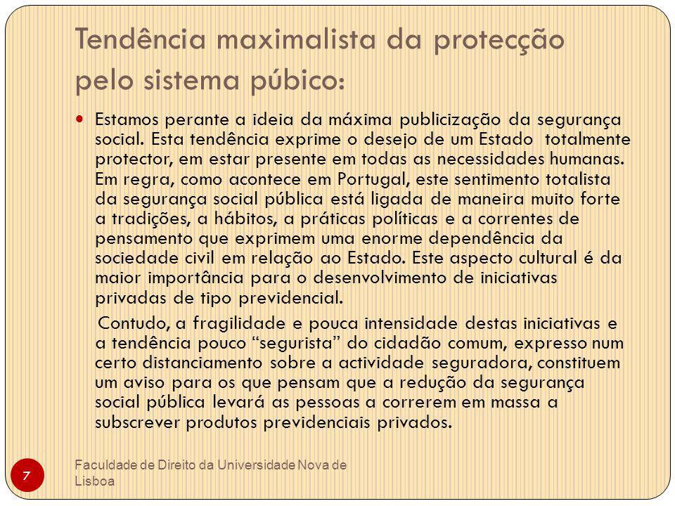 Tendência maximalista da protecção pelo sistema púbico: