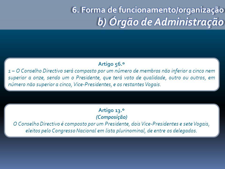 b) Órgão de Administração
