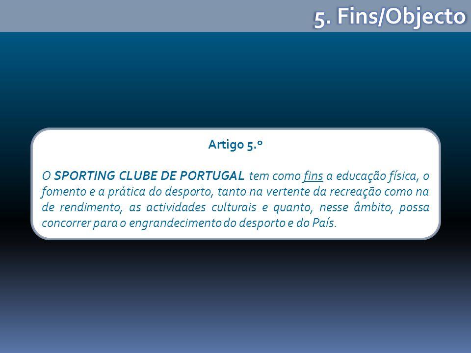 5. Fins/Objecto Artigo 5.º.