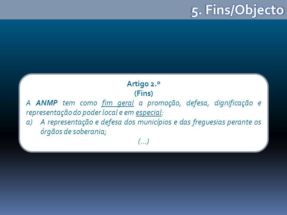 5. Fins/Objecto Artigo 2.º (Fins)