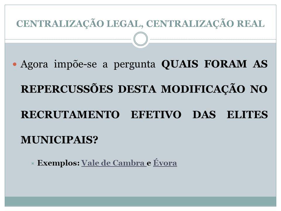 CENTRALIZAÇÃO LEGAL, CENTRALIZAÇÃO REAL