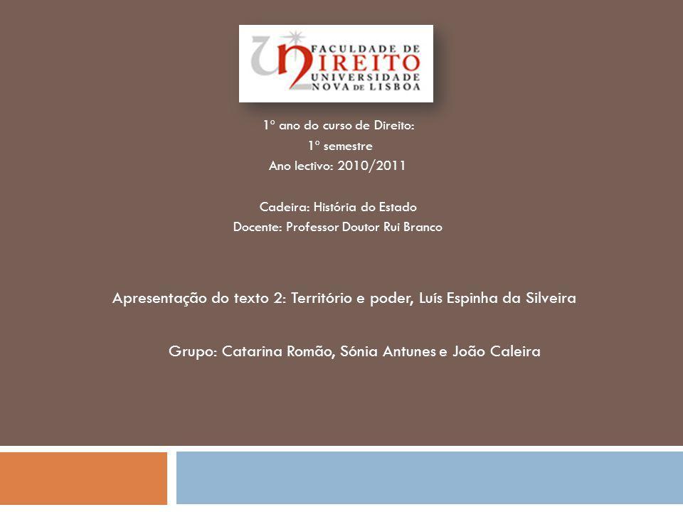 Apresentação do texto 2: Território e poder, Luís Espinha da Silveira