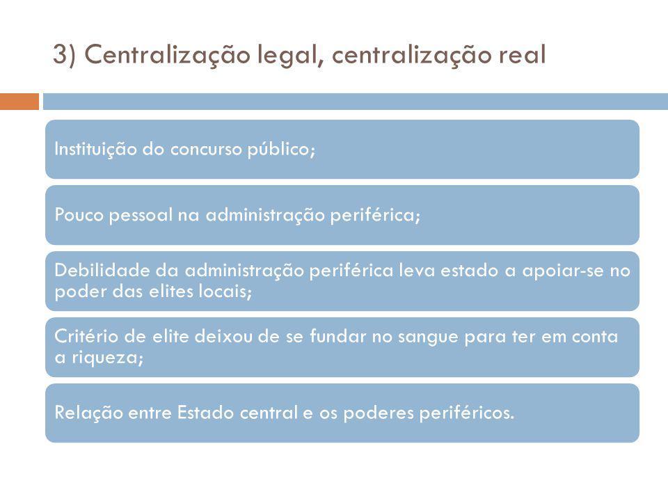 3) Centralização legal, centralização real