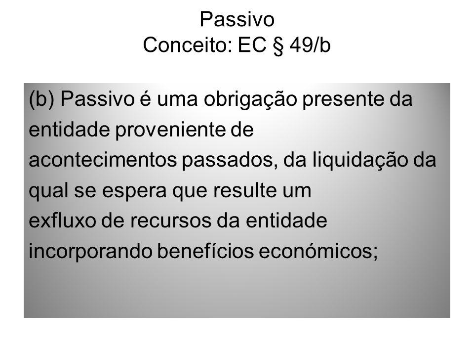 Passivo Conceito: EC § 49/b