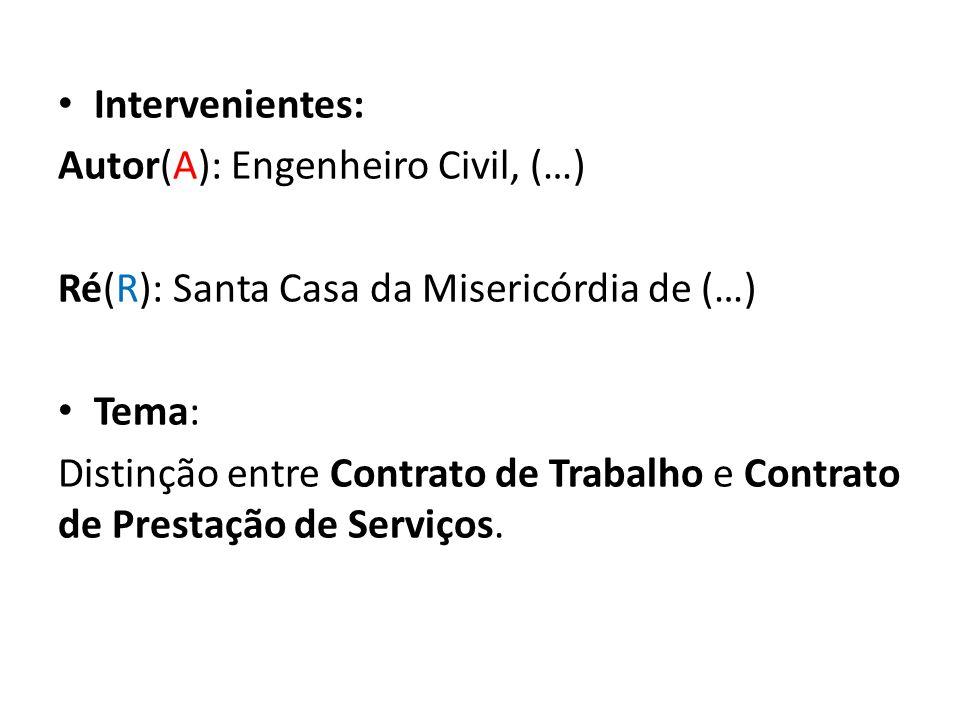 Intervenientes: Autor(A): Engenheiro Civil, (…) Ré(R): Santa Casa da Misericórdia de (…) Tema: