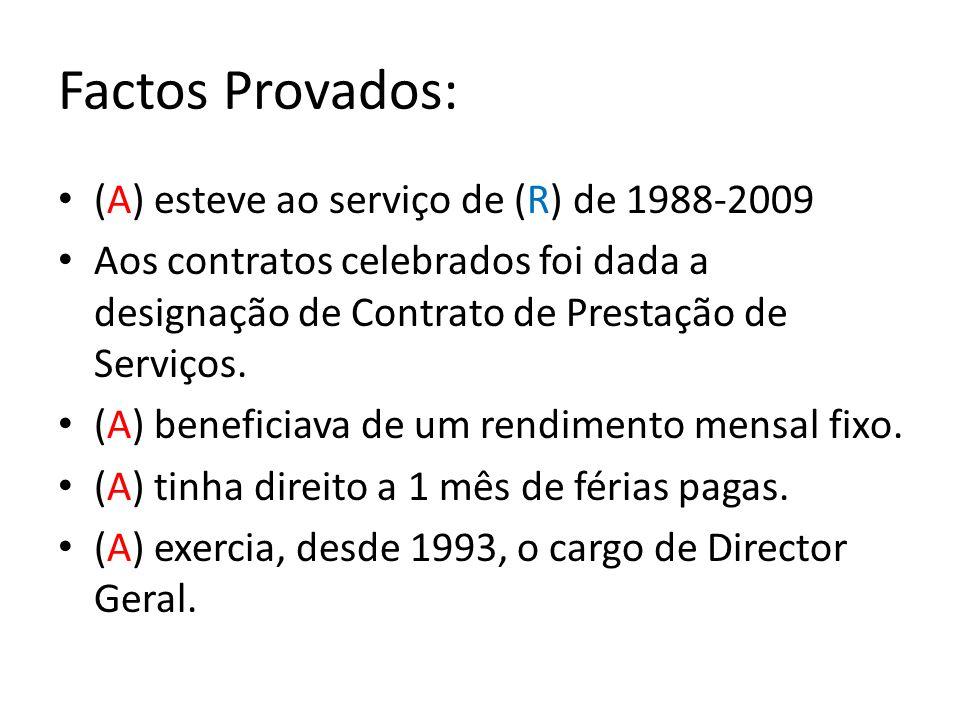 Factos Provados: (A) esteve ao serviço de (R) de 1988-2009