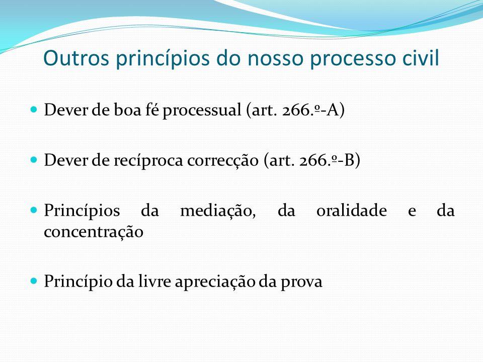 Outros princípios do nosso processo civil