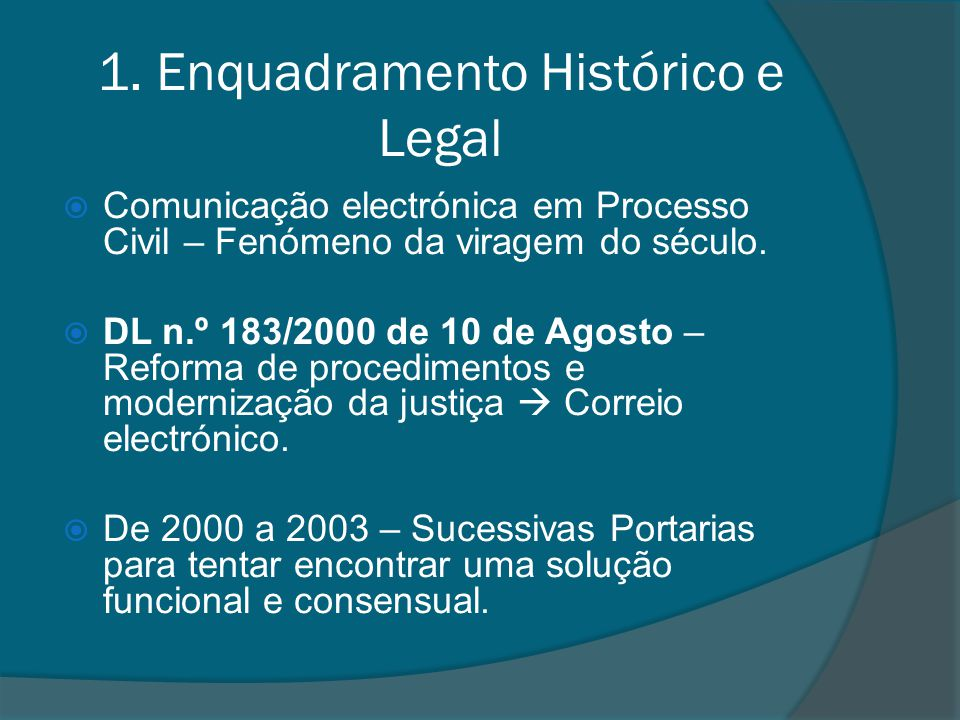 1. Enquadramento Histórico e Legal