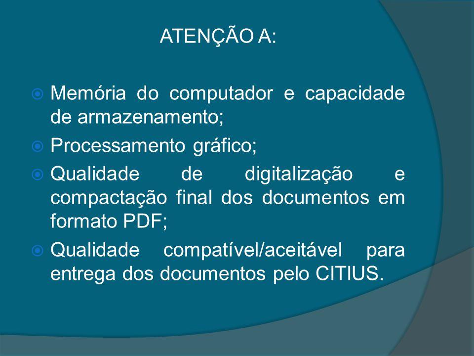 ATENÇÃO A: Memória do computador e capacidade de armazenamento; Processamento gráfico;