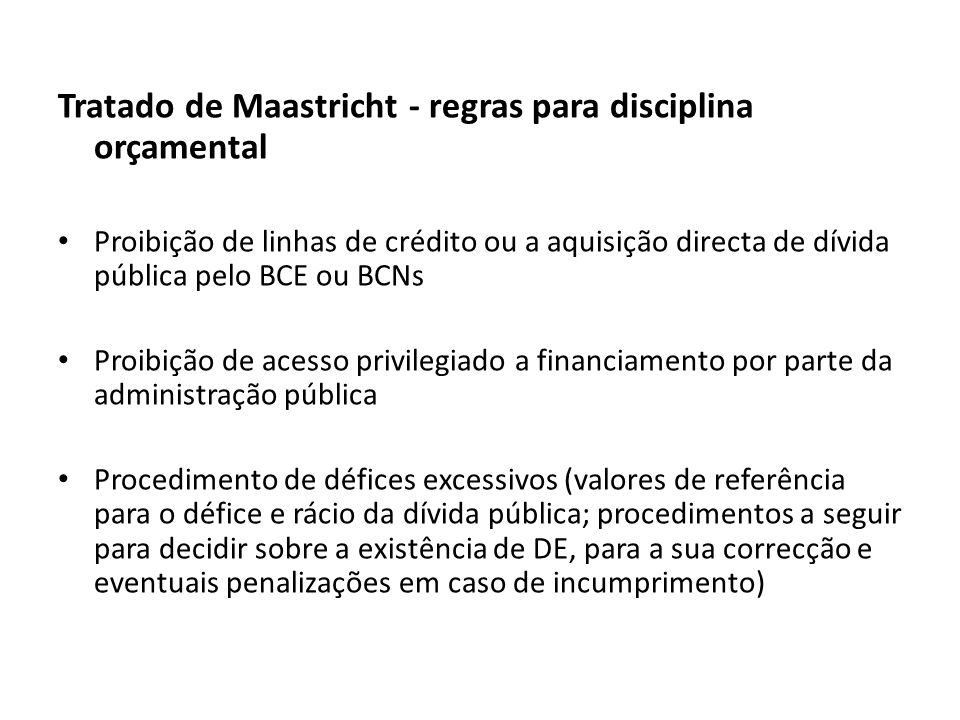 Tratado de Maastricht - regras para disciplina orçamental