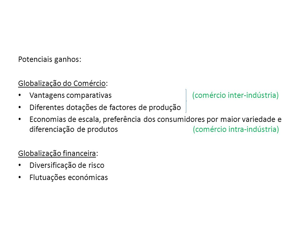 Potenciais ganhos: Globalização do Comércio: Vantagens comparativas (comércio inter-indústria)