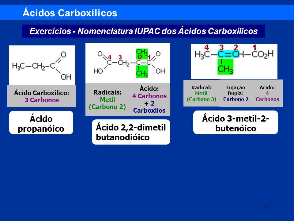 Ácidos Carboxílicos Exercícios - Nomenclatura IUPAC dos Ácidos Carboxílicos. Radical: Metil (Carbono 3)