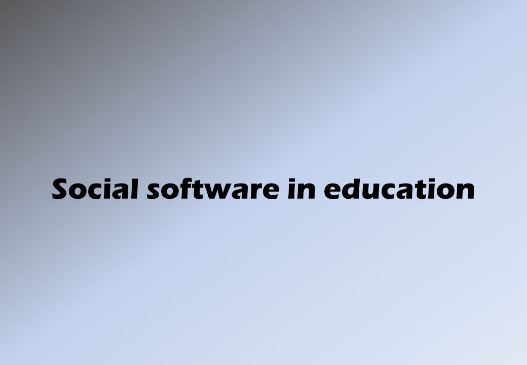 Social software in education