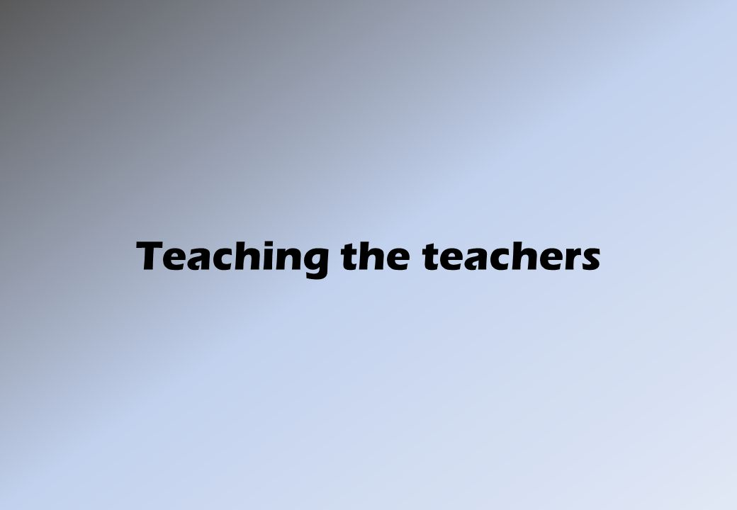 Teaching the teachers